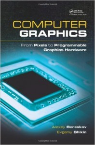 Buy the Computer Graphics: From Pixels to Programmable Graphics Hardware book