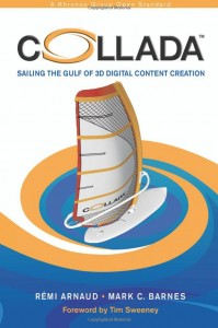 Buy the COLLADA: Sailing the Gulf of 3D Digital Content Creation book book