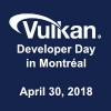 2018 Vulkan Developer Day in Montréal