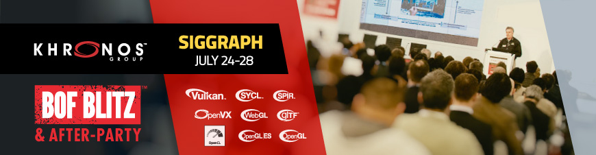 See Khronos sessions in LA at SIGGRAPH.