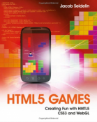 Buy the HTML5 Games: Creating Fun with HTML5, CSS3, and WebGL book